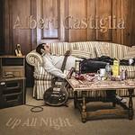 Albert Castiglia, Up All Night