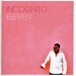 Incognito, Eleven