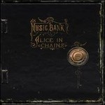 Alice in Chains, Music Bank