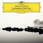 Gidon Kremer, Daniil Trifonov & Giedre Dirvanauskaite, Preghiera - Rachmaninov: Piano Trios