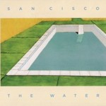 San Cisco, The Water