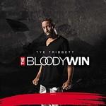 Tye Tribbett, The Bloody Win