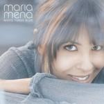 Maria Mena, White Turns Blue
