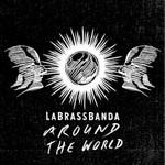 LaBrassBanda, Around the World