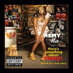 Remy Ma, There's Something About Remy: Based on a True Story