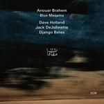 Anouar Brahem, Dave Holland, Jack DeJohnette & Django Bates, Blue Maqams