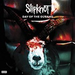 Slipknot, Day of the Gusano