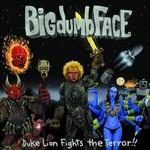 Big Dumb Face, Duke Lion Fights the Terror!!