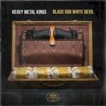 Heavy Metal Kings, Black God White Devil