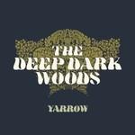 The Deep Dark Woods, Yarrow mp3
