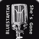 Bluestamtam, She's Gone