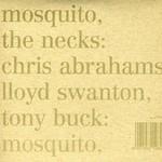 The Necks, Mosquito/See Through