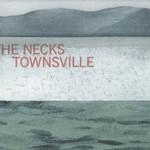 The Necks, Townsville