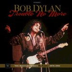 Bob Dylan, The Bootleg Series Vol. 13: Trouble No More 1979-1981