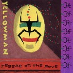 Yellowman, Reggae On the Move