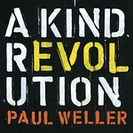Paul Weller, A Kind Revolution (Deluxe Edition) mp3