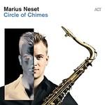 Marius Neset, Circle of Chimes