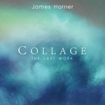 James Horner, Collage: The Last Work