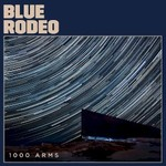 Blue Rodeo, 1000 Arms