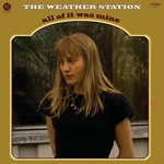The Weather Station, All of It Was Mine mp3