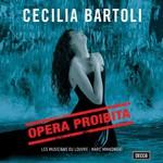 Cecilia Bartoli, Opera proibita (Les Musiciens du Louvre feat. conductor Marc Minkowski, mezzo-soprano: Cecilia Barto