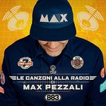 Max Pezzali, Le Canzoni Alla Radio