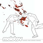 Molotov, Dance and Dense Denso