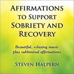 Steven Halpern, Affirmations to Support Sobriety and Recovery mp3