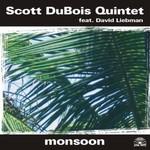 Scott DuBois, Monsoon (with David Liebman)