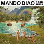 Mando Diao, Good Times mp3