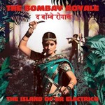 The Bombay Royale, The Island of Dr Electrico mp3