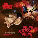 The Bombay Royale, Run Kitty Run mp3