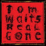 Tom Waits, Real Gone (Remastered)
