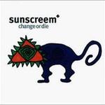 Sunscreem, Change or Die