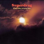 Superdrag, In the Valley of Dying Stars