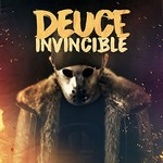 Deuce, Invincible