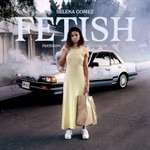 Selena Gomez, Fetish (feat. Gucci Mane)