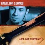 Hamilton Loomis, Ain't  Just Temporary mp3