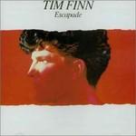 Tim Finn, Escapade