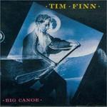 Tim Finn, Big Canoe