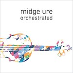 Midge Ure, Orchestrated