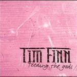 Tim Finn, Feeding the Gods