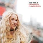 Sol Heilo, Skinhorse Playground