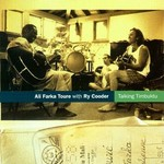 Ali Farka Toure, Talking Timbuktu with Ry Cooder mp3