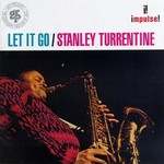 Stanley Turrentine, Let It Go