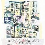 Terraplane Sun, Ya Never Know