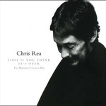 Chris Rea, Fool If You Think It's Over: The Definitive Greatest Hits