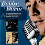 Bobby Darin, Commitment & Rare Darin