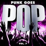 Various Artists, Punk Goes Pop, Vol. 7