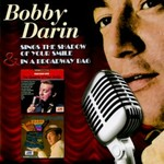 Bobby Darin, The Shadow of Your Smile / In a Broadway Bag